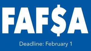 FAFSA Deadline: February 1