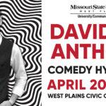 David Anthony Comedy Hypnotist April 20th 7 p.m. West Plains Civic Center Theater